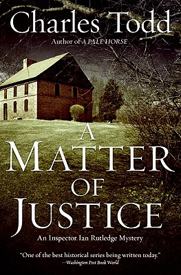 A Matter of Justice: An Inspector Ian Rutledge Mystery Cover Image