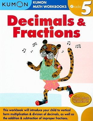 Decimals & Fractions Grade 5 (Kumon Math Workbooks) Cover Image