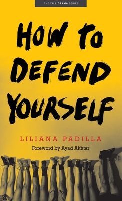 How to Defend Yourself (Yale Drama Series) Cover Image