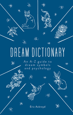 The Dream Dictionary: An A-Z guide to dream symbols and psychology Cover Image