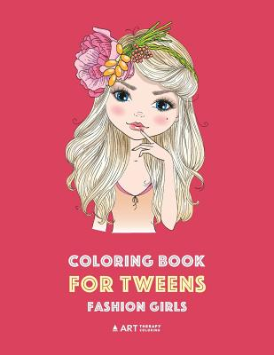 Coloring Book for Tweens: Fashion Girls: Fashion Coloring Book, Fashion Style, Clothing, Cool, Cute Designs, Coloring Book For Girls of all Ages Cover Image
