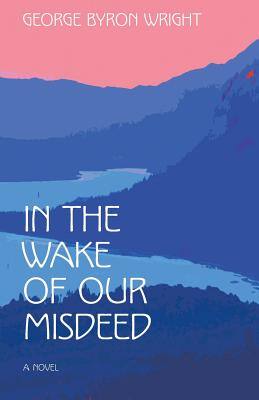 In the Wake of Our Misdeed Cover Image