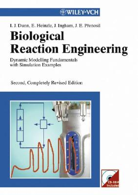 Biological Reaction Engineering: Dynamic Modelling Fundamentals with Simulation Examples Cover Image