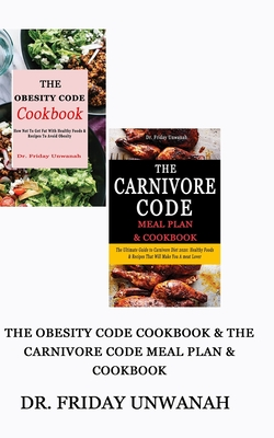 The Obesity Code Cookbook & the Carnivore Code Meal Plan & Cookbook Cover Image