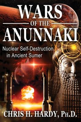 Wars of the Anunnaki: Nuclear Self-Destruction in Ancient Sumer Cover Image