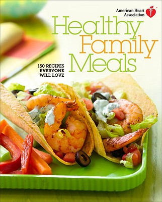 American Heart Association Healthy Family Meals Cover
