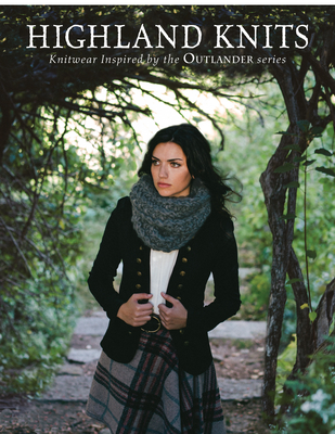 Highland Knits: Knitwear Inspired by the Outlander Series Cover Image