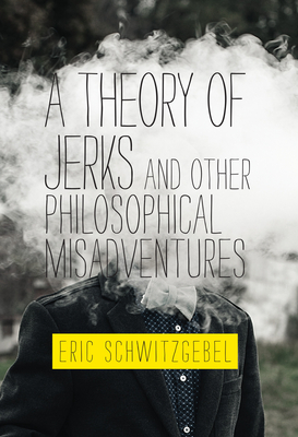 A Theory of Jerks and OtherPhilosophical Misadventures Cover Image