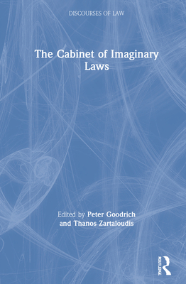 The Cabinet of Imaginary Laws (Discourses of Law) Cover Image