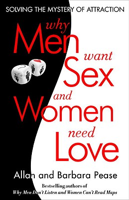 Why Men Want Sex and Women Need Love: Unravelling the Simple Truth Cover Image