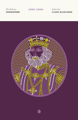 Cover for King John (The Pelican Shakespeare)