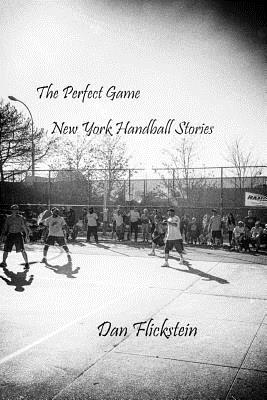 The Perfect Game: New York Handball Stories Cover Image