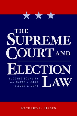 The Supreme Court and Election Law: Judging Equality from Baker v. Carr to Bush v. Gore Cover Image