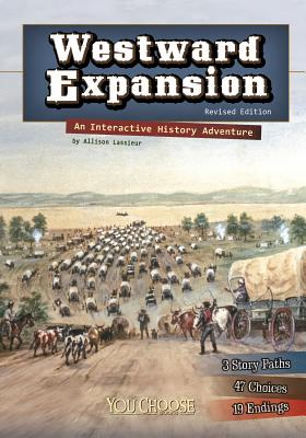 Westward Expansion: An Interactive History Adventure (You Choose: History) Cover Image