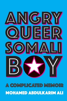 Angry Queer Somali Boy: A Complicated Memoir (Regina Collection #14) Cover Image