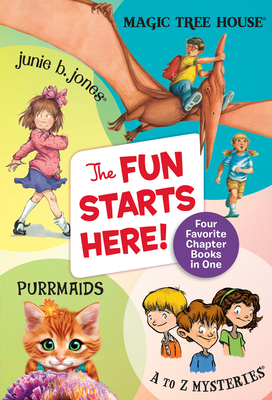 The Fun Starts Here!: Four Favorite Chapter Books in One Cover Image