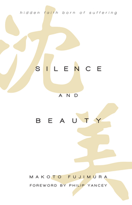 Silence and Beauty: Hidden Faith Born of Suffering Cover Image