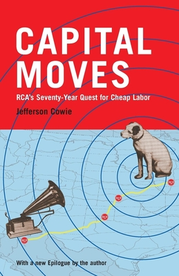Capital Moves: RCA's Seventy-Year Quest for Cheap Labor Cover Image