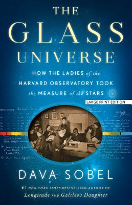 The Glass Universe: How the Ladies of the Harvard Observatory Took the Measure of the Stars Cover Image