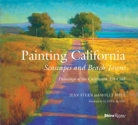 Painting California: Seascapes and Beach Towns Cover Image