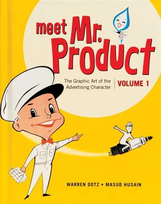Meet Mr. Product, Vol. 1: The Graphic Art of the Advertising Character Cover Image