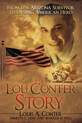 The Lou Conter Story: From USS Arizona Survivor to Unsung American Hero Cover Image