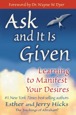 Ask and It Is Given: Learning to Manifest Your Desires Cover Image