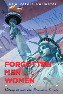 Forgotten Men and Women: Voting to save the American Dream Cover Image