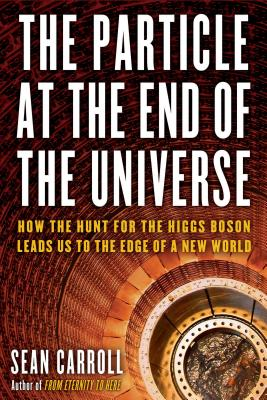 The Particle at the End of the Universe Cover