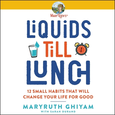 Liquids Till Lunch: 12 Small Habits That Will Change Your Life for Good cover