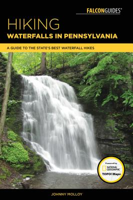 Hiking Waterfalls in Pennsylvania: A Guide to the State's Best Waterfall Hikes Cover Image