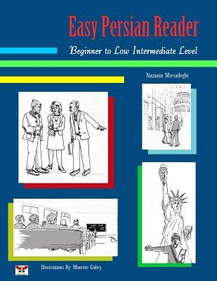 Easy Persian Reader: Beginner to Low Intermediate Level: (Farsi-English Bi-Lingual Edition) Cover Image