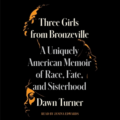 Three Girls from Bronzeville: A Uniquely American Memoir of Race, Fate, and Sisterhood Cover Image