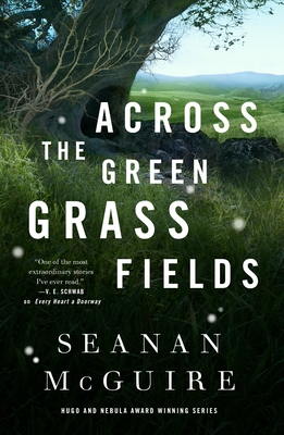 Across the Green Grass Fields (Wayward Children #6) Cover Image