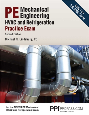 PPI PE Mechanical HVAC and Refrigeration Practice Exam, 2nd Edition – Comprehensive and Realistic Practice Exam for the PE Mechanical HVAC and Refrigeration Exam Cover Image