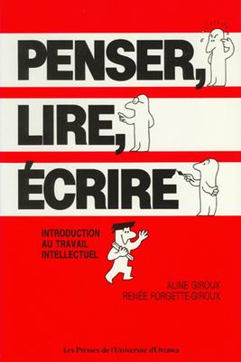 Penser, Lire, Écrire: Introduction Au Travail Intellectuel Cover Image
