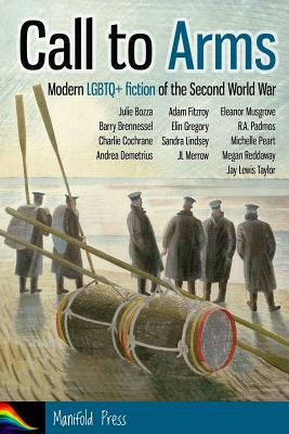 Call to Arms: Modern Lgbtq+ Fiction of the Second World War Cover Image