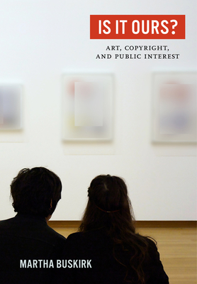 Is It Ours?: Art, Copyright, and Public Interest Cover Image