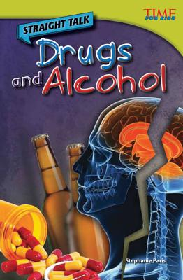 Straight Talk: Drugs and Alcohol (Time for Kids Nonfiction Readers: Level 4.5) Cover Image