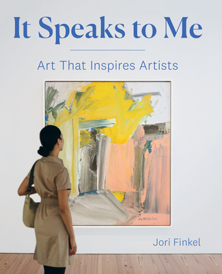 It Speaks to Me: Art That Inspires Artists Cover Image