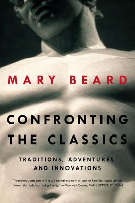 Confronting the Classics: Traditions, Adventures, and Innovations Cover Image