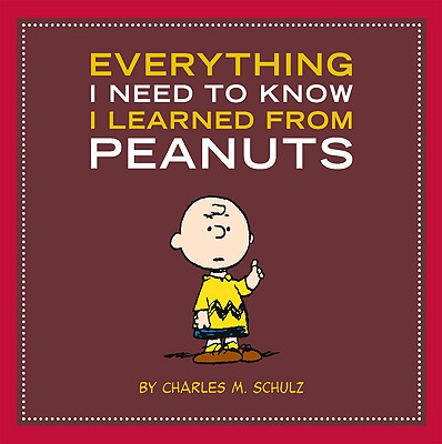 Cover for Everything I Need to Know I Learned from Peanuts