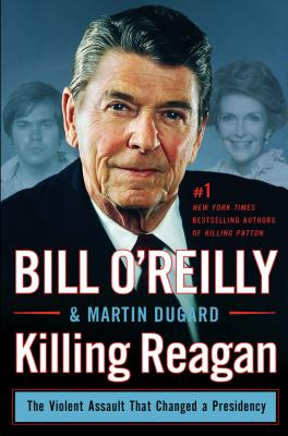 Killing Reagan: The Violent Assault That Changed a Presidency Cover Image