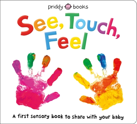 See, Touch, Feel: A First Sensory Book Cover Image