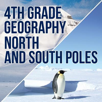 4th Grade Geography: North and South Poles Cover Image