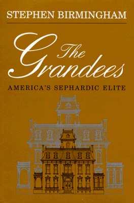 The Grandees: The Story of America's Sephardic Elite cover