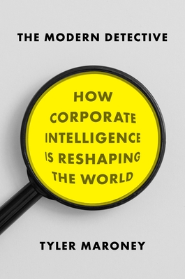 The Modern Detective: How Corporate Intelligence Is Reshaping the World Cover Image