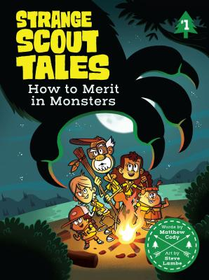 Strange Scout Tales: How to Merit in Monsters by Matthew Cody