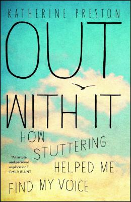 Out With It: How Stuttering Helped Me Find My Voice Cover Image