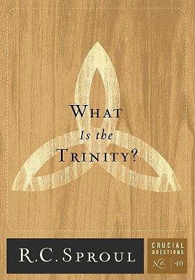 What Is the Trinity? (Crucial Questions #10) Cover Image